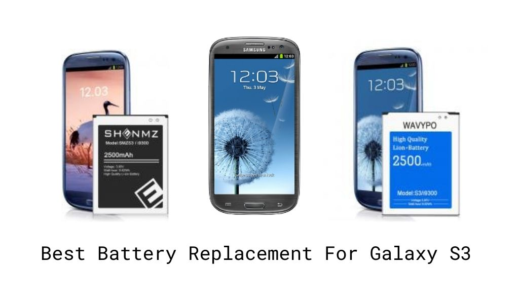 Best Replacement Battery For Galaxy S3