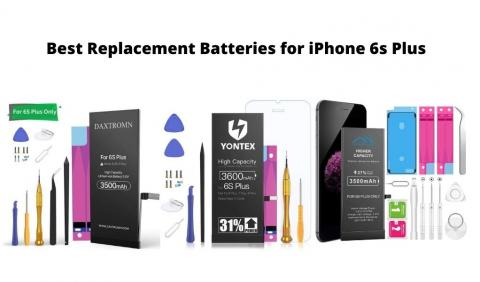 Best Replacement Batteries for iPhone 6s Plus