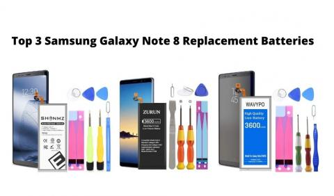 Top 3 Samsung Galaxy Note 8 Replacement Batteries