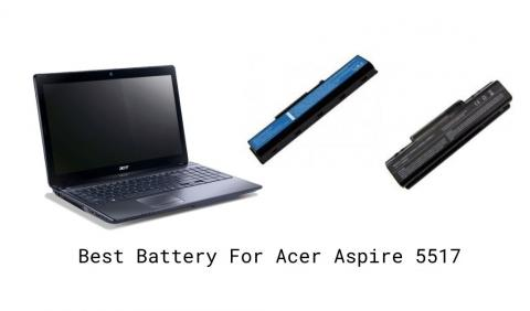 Best Battery For Acer Aspire 5517