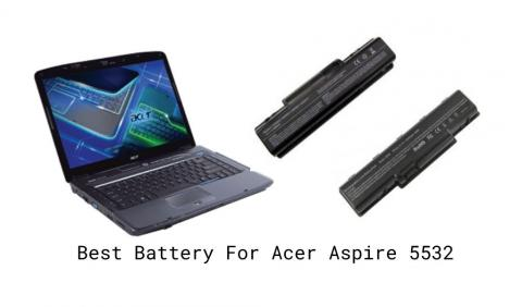 Best Battery For Acer Aspire 5532