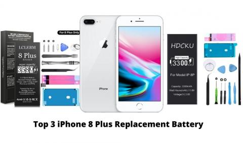 Top 3 iPhone 8 Plus Replacement Battery