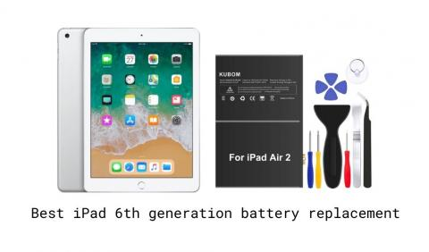 Best iPad 6th generation battery replacement